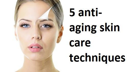 anti-aging skin care techniques